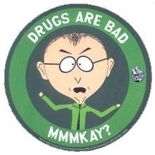 drugs_are_bad_mmkay